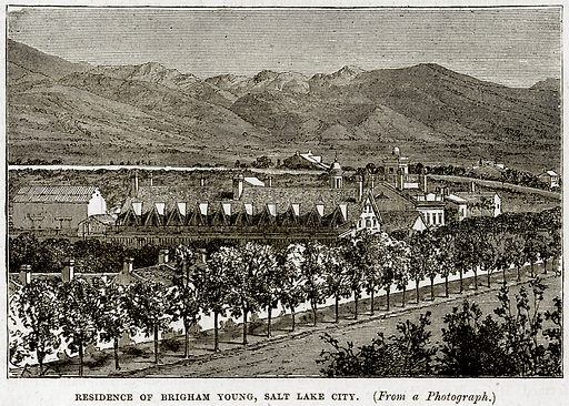Residence of Brigham Young, Salt Lake City. Illustration from Cassell