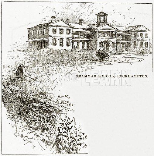 Grammar School, Rockhampton. Illustration from Cassell's Picturesque Australasia by EE Morris (c 1889).