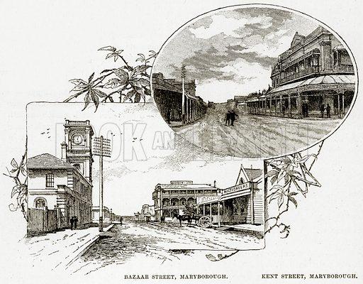 Bazaar Street, Maryborough. Kent Street, Maryborough. Illustration from Cassell's Picturesque Australasia by EE Morris (c 1889).
