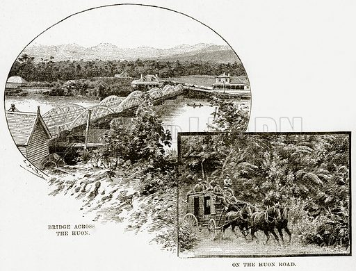 Bridge across the Huon. on the Huon Road. Illustration from Cassell's Picturesque Australasia by EE Morris (c 1889).
