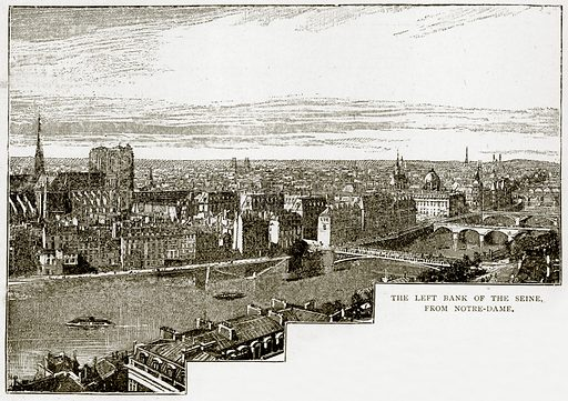 The Left Bank of the Seine, from Notre-Dame. Illustration from Old and New Paris by H Sutherland Edwards (Cassell, 1893).