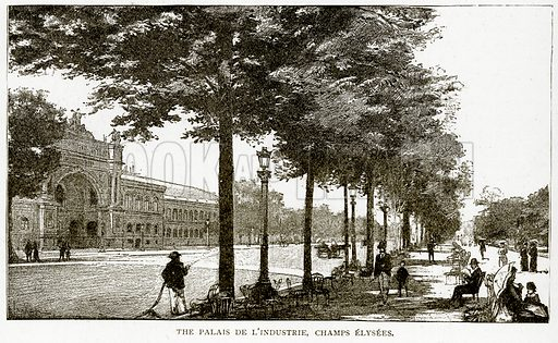The Palais de L'Industrie, Champs Elysees. Illustration from Old and New Paris by H Sutherland Edwards (Cassell, 1893).
