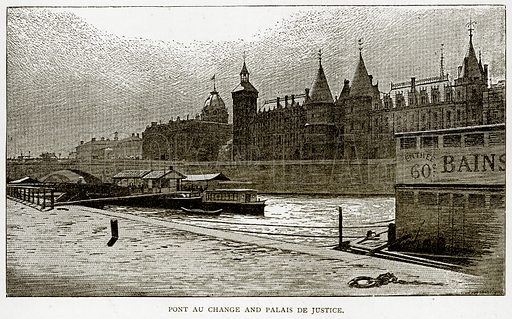 Pont Au Change and Palais de Justice. Illustration from Old and New Paris by H Sutherland Edwards (Cassell, 1893).