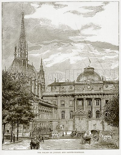 The Palais de Justice and Sainte-Chapelle. Illustration from Old and New Paris by H Sutherland Edwards (Cassell, 1893).