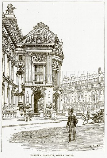 Eastern Pavilion, Opera House. Illustration from Old and New Paris by H Sutherland Edwards (Cassell, 1893).
