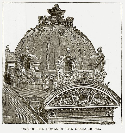 One of the Domes of the Opera House. Illustration from Old and New Paris by H Sutherland Edwards (Cassell, 1893).