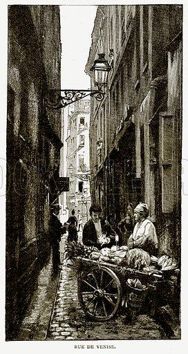 Rue de Venise. Illustration from Old and New Paris by H Sutherland Edwards (Cassell, 1893).