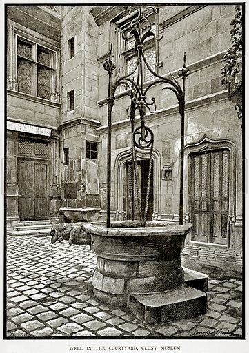 Well in the Courtyard, Cluny Museum. Illustration from Old and New Paris by H Sutherland Edwards (Cassell, 1893).