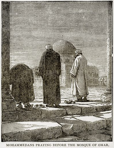 Mohammedans praying before the Mosque of Omar. Illustration from Error
