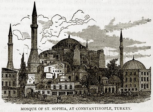 Mosque of St. Sophia, at Constantinople, Turkey. Illustration from Error