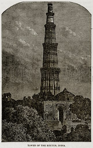 Tower of the Koutub, India. Illustration from Error