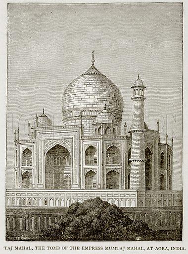 Taj Mahal, the Tomb of the Empress Mumtaj Mahal, at Agra, India. Illustration from Error