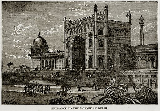 Entrance to the Mosque at Delhi. Illustration from Error