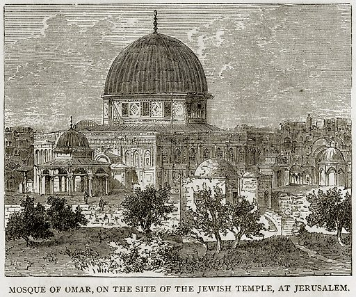 Mosque of Omar, on the site of the Jewish Temple, at Jerusalem. Illustration from Error