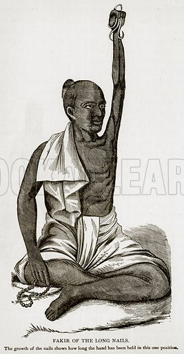 Fakir of the long nails. The growth of the nails shows how long the hand has been in this one position. Illustration from Error