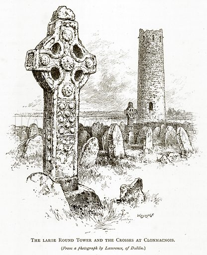 The Large Round Tower and the Crosses at Clonmacnois. Illustration from Irish Pictures by Richard Lovett (Religious Tract Society, 1888).