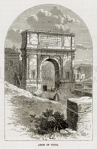Arch of Titus. Illustration from The Mediterranean Illustrated (T Nelson, 1880).