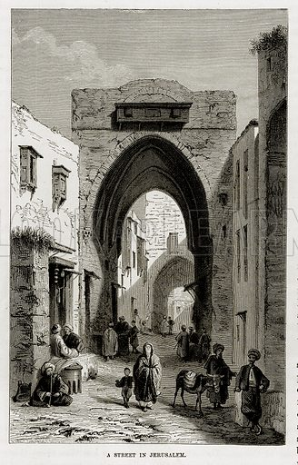 A street in Jerusalem. Illustration from The Mediterranean Illustrated (T Nelson, 1880).