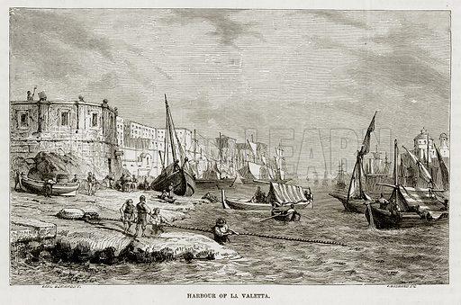 Harbour of la Valetta. Illustration from The Mediterranean Illustrated (T Nelson, 1880).