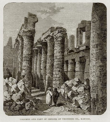 Columns and part of Obelisk of Thothmes III. Karnak. Illustration from Land of the Pharaohs by Samuel Manning (Religious Tract Society, c 1880).