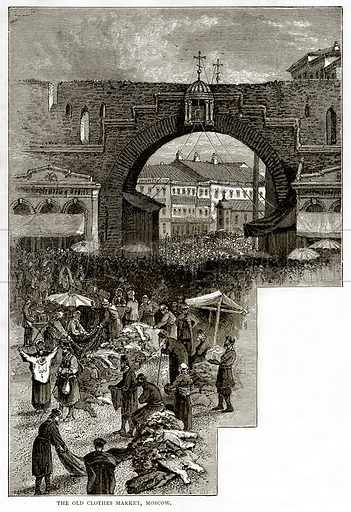 The Old Clothes Market, Moscow. Illustration from Russian Pictures by Thomas Michell (Religious Tract Society, 1889).