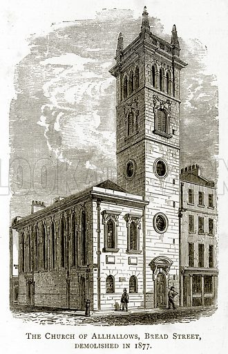 The Church of Allhallows, Bread Street, demolished in 1877. Illustration from London Pictures by Richard Lovett (Religious Tract Society, 1890).