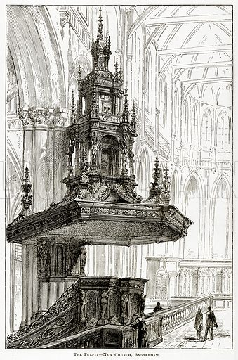 The Pulpit--New Church, Amsterdam. Illustration from Pictures from Holland by Richard Lovett (Religious Tract Society, 1887).