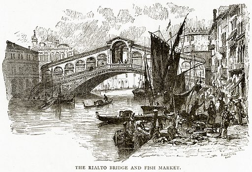 The Rialto Bridge and Fish Market. Illustration from Italian Pictures by Samuel Manning (Religious Tract Society, c 1880).