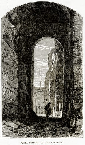 Porta Romana, on the Palatine. Illustration from Italian Pictures by Samuel Manning (Religious Tract Society, c 1880).