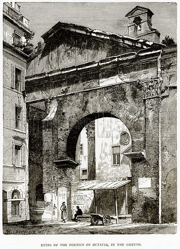 Ruins of the Portico of Octavia in the Ghetto. Illustration from Italian Pictures by Samuel Manning (Religious Tract Society, c 1880).