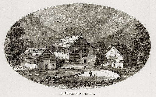 Chalets near Sepey. Illustration from Swiss Pictures by Samuel Manning (Religious Tract Society, c 1870).