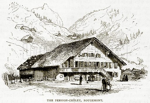 The Pension-Chalet, Rougemont. Illustration from Swiss Pictures by Samuel Manning (Religious Tract Society, c 1870).