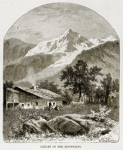 Chalet in the Mountains. Illustration from Swiss Pictures by Samuel Manning (Religious Tract Society, c 1870).