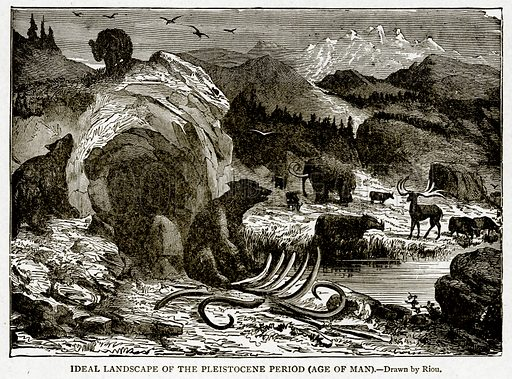 Ideal Landscape of the Pleistocene Period (Age of Man). Illustration from With the World