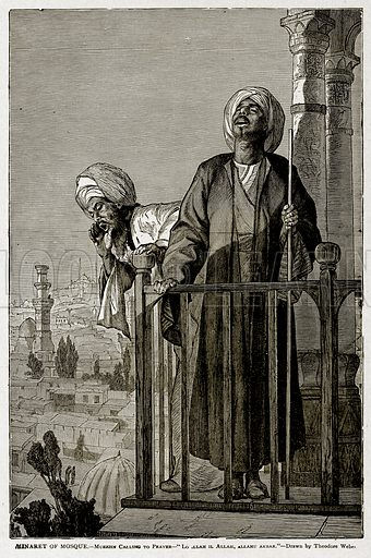 """Minaret of Mosque.--Muezzin Calling to Prayer--""""Lo Allah Il Allah, Allahu Akbar."""" Illustration from With the World's People by John Clark Ridpath (Clark E Ridpath, 1912)."""