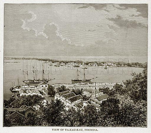 View of Ta-Kau-Kau, Formosa. Illustration from With the World's People by John Clark Ridpath (Clark E Ridpath, 1912).