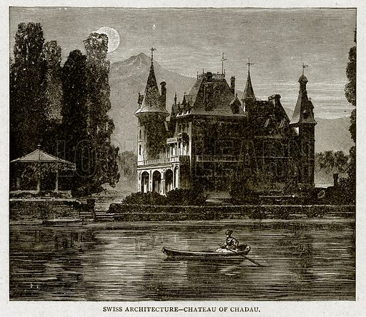 Swiss Architecture--Chateau of Chadau. Illustration from With the World's People by John Clark Ridpath (Clark E Ridpath, 1912).