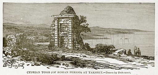 Cyprian Tomb (of Roman Period) at Taksbet. Illustration from With the World