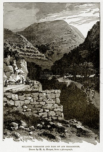 Hillside Terraces and Pass of Ain Haramiyeh. Illustration from With the World's People by John Clark Ridpath (Clark E Ridpath, 1912).