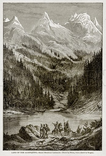 Land of the Algonguins. – Rocky Mountain Landscape. Illustration from With the World's People by John Clark Ridpath (Clark E Ridpath, 1912).