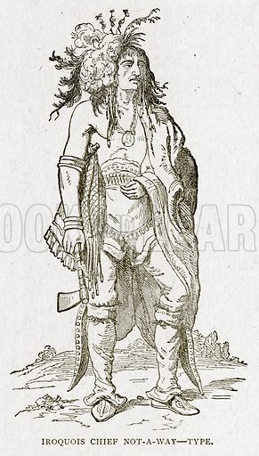 Iroquois Chief Not-a-Way – Type. Illustration from With the World's People by John Clark Ridpath (Clark E Ridpath, 1912).