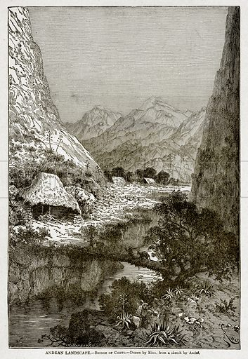 Andean Landscape.--Bridge of Choto. Illustration from With the World's People by John Clark Ridpath (Clark E Ridpath, 1912).