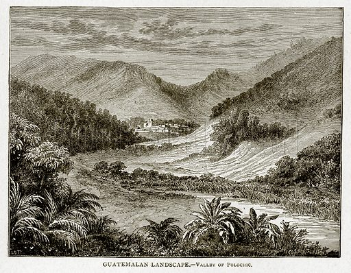 Guatemalan Landscape.--Valley of Polochic. Illustration from With the World's People by John Clark Ridpath (Clark E Ridpath, 1912).