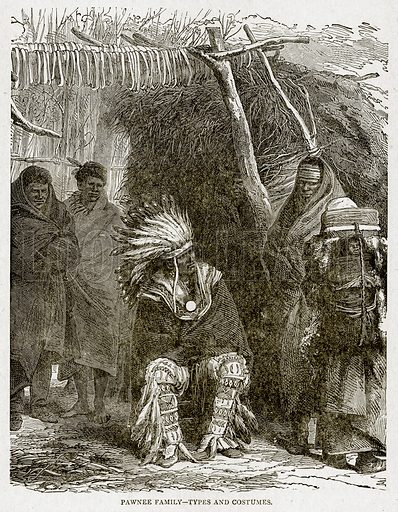 Pawnee Family--Types and Costumes. Illustration from With the World's People by John Clark Ridpath (Clark E Ridpath, 1912).