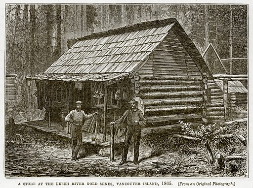 A Store at the Leech River Gold Mines, Vancouver Island, 1865. Illustration from The Countries of the World by Robert Brown (Cassell, c 1890).