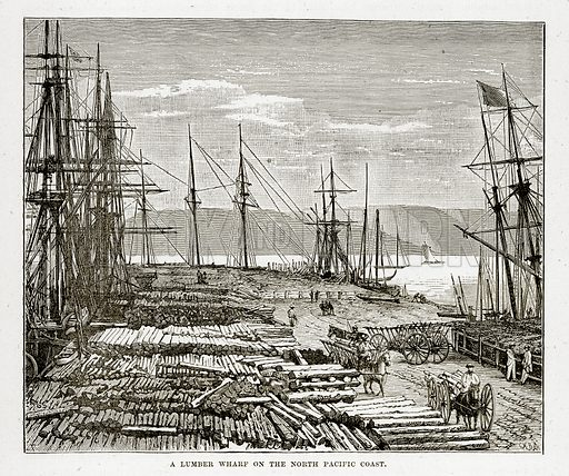 A Lumber Wharf on the North Pacific Coast. Illustration from The Countries of the World by Robert Brown (Cassell, c 1890).