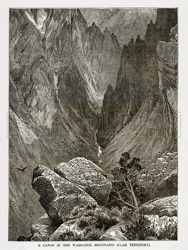 A Canon in the Wahsatch Mountains (Utah Territory). Illustration from The Countries of the World by Robert Brown (Cassell, c 1890).