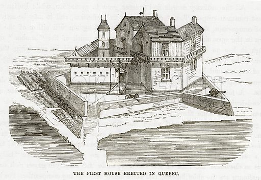 The First House erected in Quebec. Illustration from The Countries of the World by Robert Brown (Cassell, c 1890).