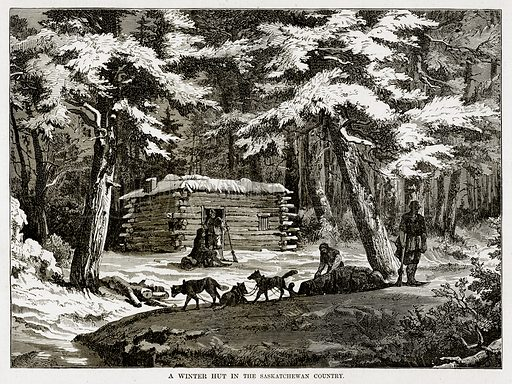 A Winter Hut in the Saskatchewan Country. Illustration from The Countries of the World by Robert Brown (Cassell, c 1890).