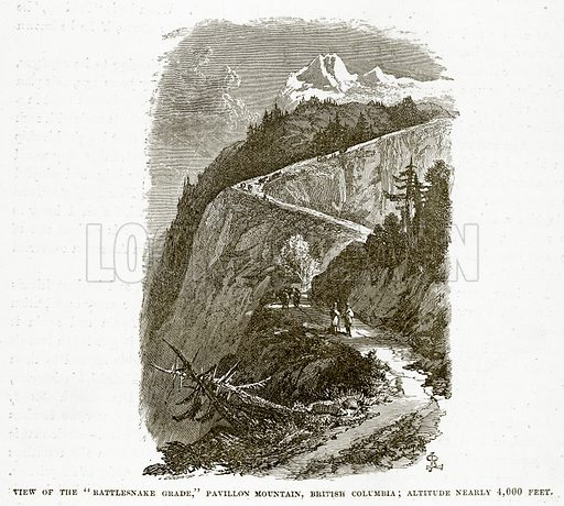 "View of the ""Rattlesnake Grade,"" Pavillon Mountain, British Columbia; Altitude nearly 4,000 feet. Illustration from The Countries of the World by Robert Brown (Cassell, c 1890)."
